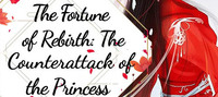 The Fortune of Rebirth: The Counterattack of the Princess