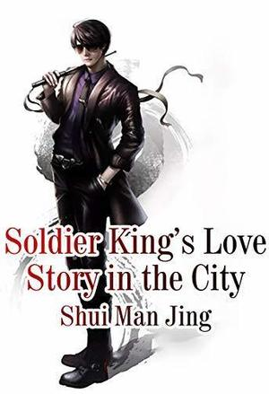 Soldier King's Love Story in the City