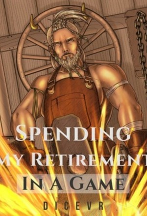 Spending My Retirement In A Game