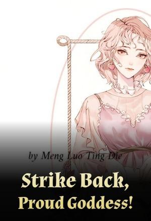 Strike Back, Proud Goddess!