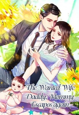 The Wanted Wife: Daddy, Mommy Escapes again!